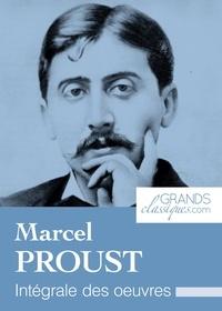 MARCEL PROUST et  GrandsClassiques.com - Marcel Proust - Intégrale des œuvres.