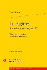 Marcel Proust - Oeuvres complètes de Marcel Proust Tome 6 : A la recherche du temps perdu - Tome 6 : La Fugitive.