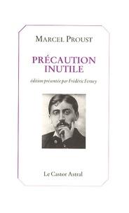 Marcel Proust - Précaution inutile.