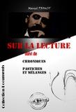 """Marcel Proust - Sur la lecture suivi de """"""""Chroniques"""""""" & """"""""Pastiches et mélanges"""""""" - édition intégrale."""