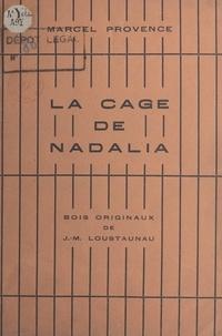 Marcel Provence et Jean-Marie Loustaunau - La cage de Nadalia - Bois originaux de J.-M. Loustaunau.