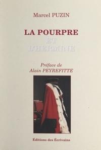 Marcel Puzin et Alain Peyrefitte - La pourpre et l'hermine.