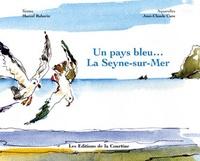 Marcel Rabarin et Jean-Claude Cure - Un pays bleu... La Seyne-sur-Mer.