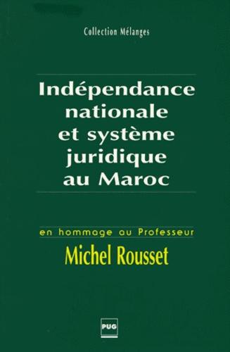 Marcel-René Tercinet - INDEPENDANCE NATIONALE ET SYSTEME JURIDIQUE AU MAROC. - En hommage au Professeur Pichel Rousset, Actes du colloque des 26 et 27 mars 1998.