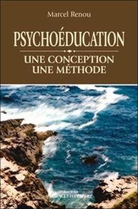 Marcel Renou - Psychoéducation - Une conception, une méthode.