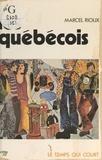 Marcel Rioux et R. Bardet - Les Québécois.