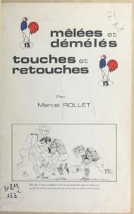 Marcel Rollet et  Andrieu - Mêlées et démélés, touches et retouches.