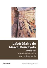 Marcel Roncayolo et Isabelle Chesneau - L'abécédaire de Marcel Roncayolo - Entretiens.