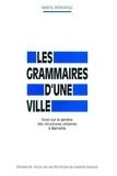 Marcel Roncayolo - Les grammaires d'une ville. - Essai sur la genèse des structures urbaines à Marseille.