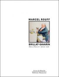 Marcel Rouff - Brillat-Savarin - Mort à Paris le 1er février 1826.
