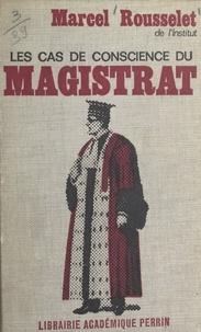 Marcel Rousselet et Maurice Genevoix - Les cas de conscience du magistrat.