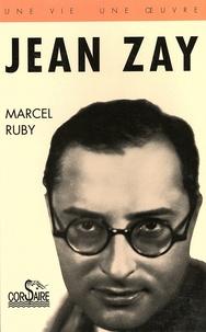 Marcel Ruby - Jean Zay - Député à 27 ans, ministre à 31 ans, prisonnier politique à 36 ans, assassiné à 39 ans.