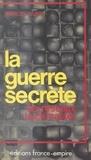 Marcel Ruby et Maurice J. Buckmaster - La guerre secrète.