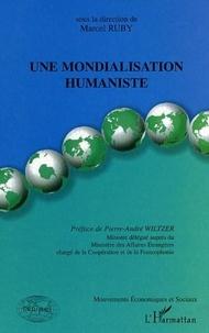 Marcel Ruby - Une mondialisation humaniste.