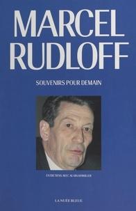 Marcel Rudloff et Alain Howiller - Souvenirs pour demain : entretiens avec Alain Howiller.
