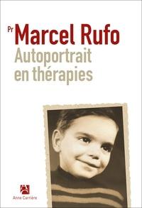 Marcel Rufo - Autoportrait en thérapies.