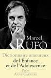 Marcel Rufo - Dictionnaire amoureux de l'enfance et de l'adolescence.