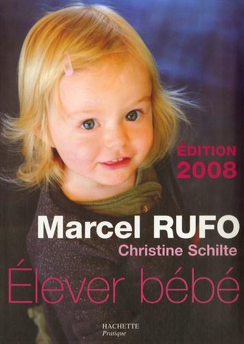 Marcel Rufo et Christine Schilte - Elever bébé.