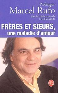 Marcel Rufo - Frères et soeurs, une maladie d'amour.