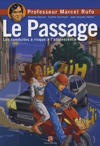Marcel Rufo - Le passage - Les conduites à risque.