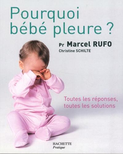 Marcel Rufo - Pourquoi bébé pleure ?.