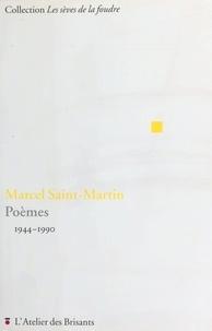 Marcel Saint-Martin - Poèmes 1944-1900.