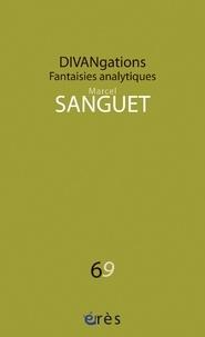Marcel Sanguet - Divangations - Fantaisies analytiques.