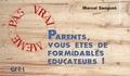 Marcel Sanguet - Parents, vous êtes de formidables éducateurs !.