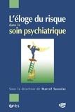 Marcel Sassolas et Raymond Cahn - L'éloge du risque dans le soin psychiatrique.