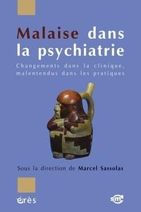 Marcel Sassolas - Malaise dans la psychiatrie - Changements dans la clinique, malentendus dans les pratiques.