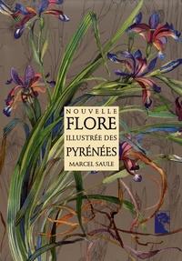 Marcel Saule - Nouvelle flore illustrée des Pyrénées.