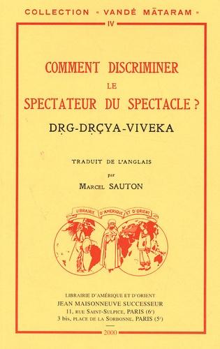 Marcel Sauton - Comment discriminer le spectateur du spectacle ?.