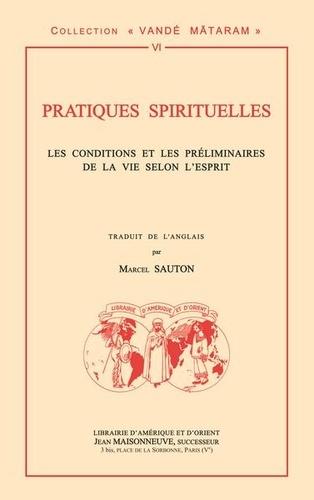 Marcel Sauton - Pratiques spirituelles - Les conditions et les préliminaires de la vie selon l'Esprit.