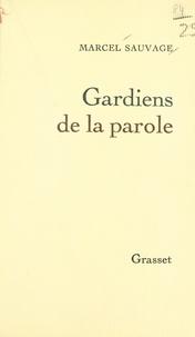 Marcel Sauvage - Gardiens de la parole.