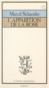 Marcel Schneider et Camille Claus - L'apparition de la rose.
