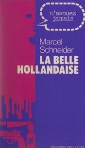 Marcel Schneider - La belle Hollandaise.