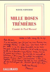 Marcel Schneider - Mille roses trémières - L'amitié de Paul Morand.