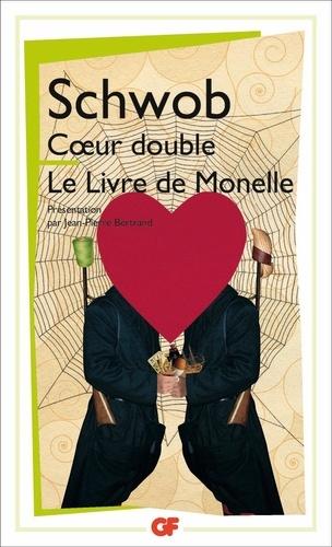 Marcel Schwob - Coeur double ; Le Livre de Monelle.