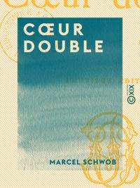 Marcel Schwob - Cœur double.