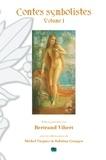 Marcel Schwob et Bernard Lazare - Contes symbolistes - Volume 1, Le Miroir des légendes ; Le Roi au masque d'or.