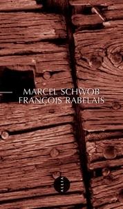 Marcel Schwob - François Rabelais.