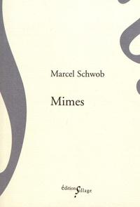 Marcel Schwob - Mimes.