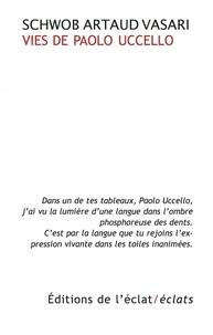 Marcel Schwob et Antonin Artaud - Vies de Paolo Uccello.