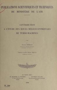 Marcel Sédille et  Ministère de l'Air - Contribution à l'étude des roues hélico-centrifuges de turbo-machines.
