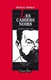 Marcel Sembat - Les cahiers noirs - Journal 1905-1922.