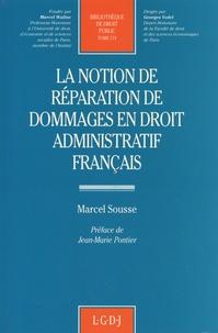Marcel Sousse - La notion de réparation de dommages en droit administratif français.