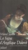 Marcel Spada - La fugue d'Angélique Diderot - Suivi de La vie brève de Léon d'Astorga.