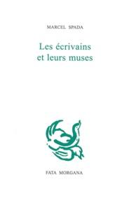 Marcel Spada - Les écrivains et leurs muses.