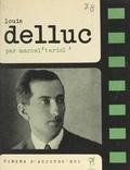 Marcel Tariol et Louis Delluc - Louis Delluc.