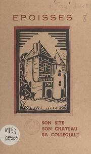 Marcel Terre - Époisses - Son site, son château, sa collégiale.